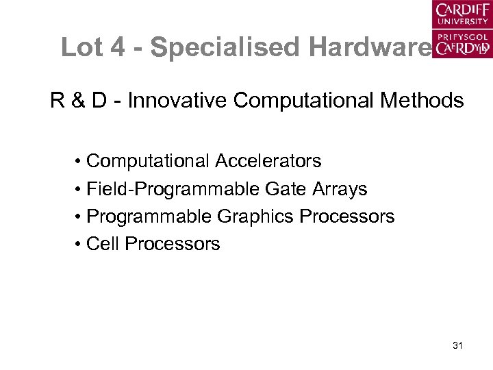 Lot 4 - Specialised Hardware R & D - Innovative Computational Methods • Computational