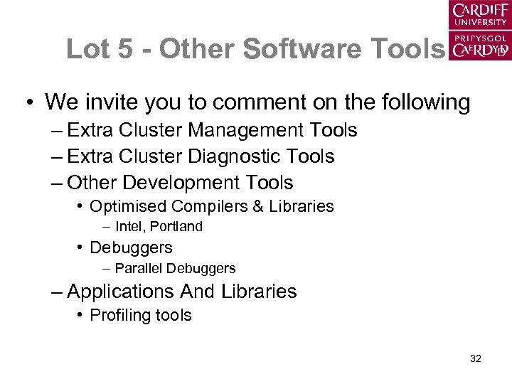 Lot 5 - Other Software Tools • We invite you to comment on the