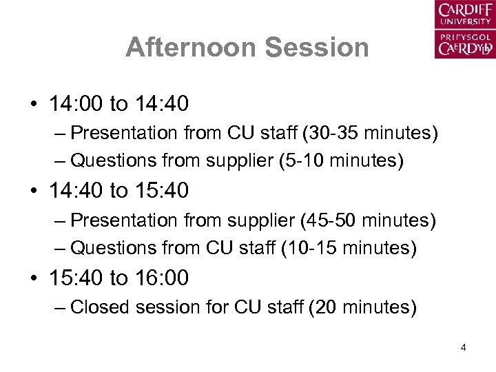 Afternoon Session • 14: 00 to 14: 40 – Presentation from CU staff (30