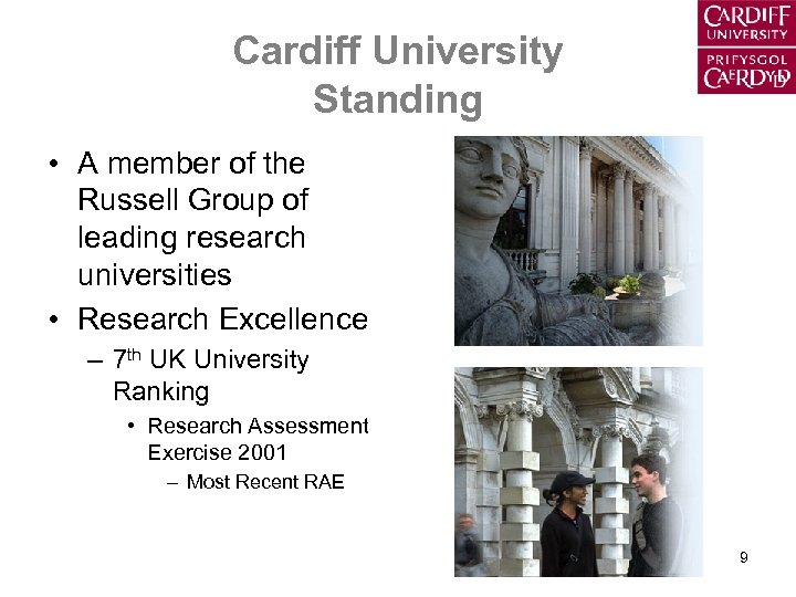 Cardiff University Standing • A member of the Russell Group of leading research universities