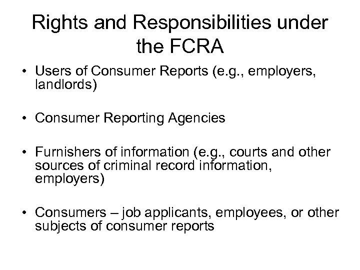 background screening and the fair credit reporting act The fair credit reporting act regulates company behavior with regard to employment screening and background checks  using fcra compliant background checks is not.