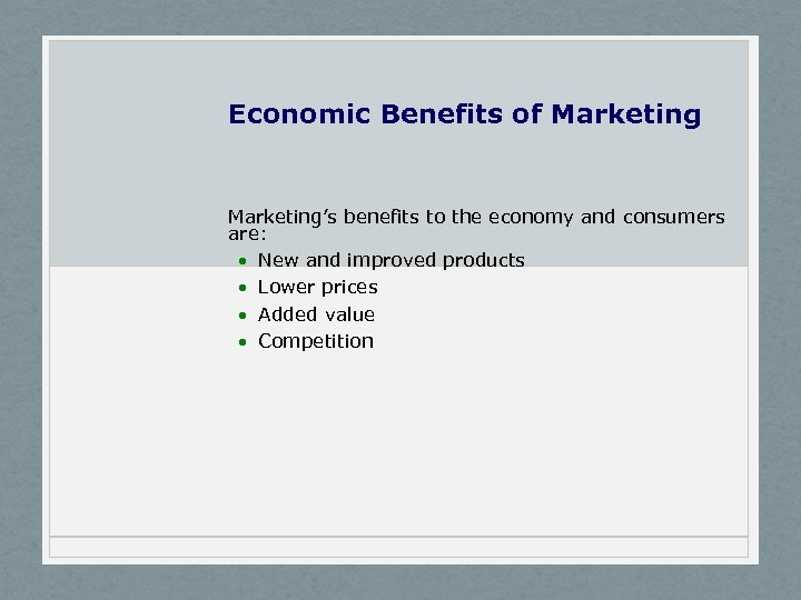 Economic Benefits of Marketing's benefits to the economy and consumers are: · New and