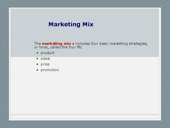 Marketing Mix The marketing mix X includes four basic marketing strategies, or tools, called
