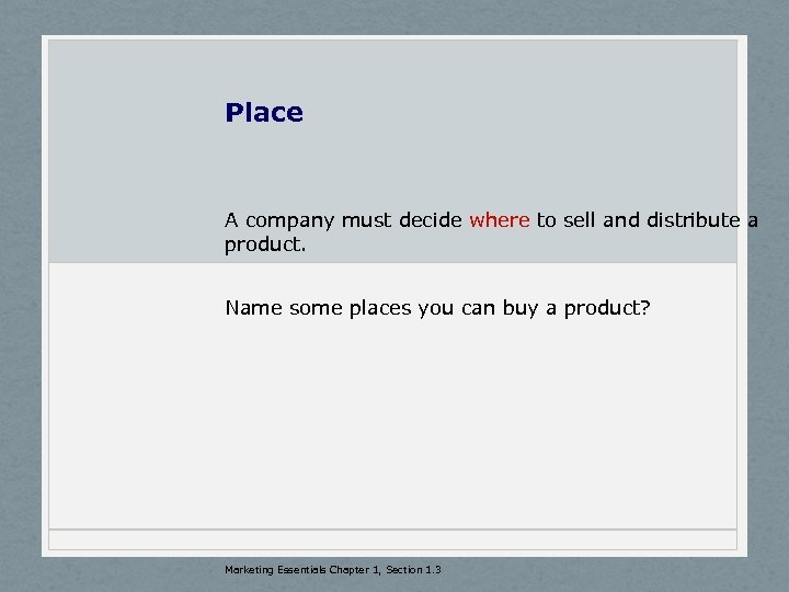 Place A company must decide where to sell and distribute a product. Name some