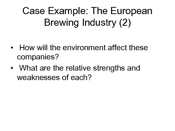 mike blee global forces and the western european brewing industry case study Full text of eric ed459493: proceedings of the annual meeting of the association for education in journalism and mass communication (84th, washington, dc, august 5-8, 2001)commission on the status of women see other formats.