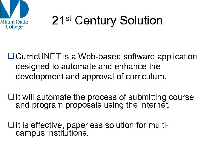 21 st Century Solution q Curric. UNET is a Web-based software application designed to