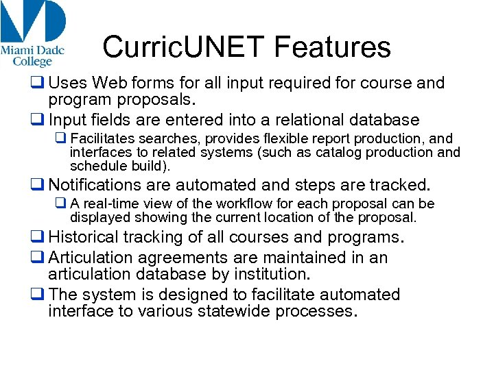 Curric. UNET Features q Uses Web forms for all input required for course and
