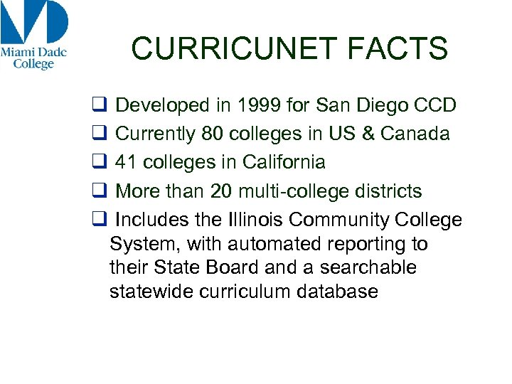 CURRICUNET FACTS q q q Developed in 1999 for San Diego CCD Currently 80