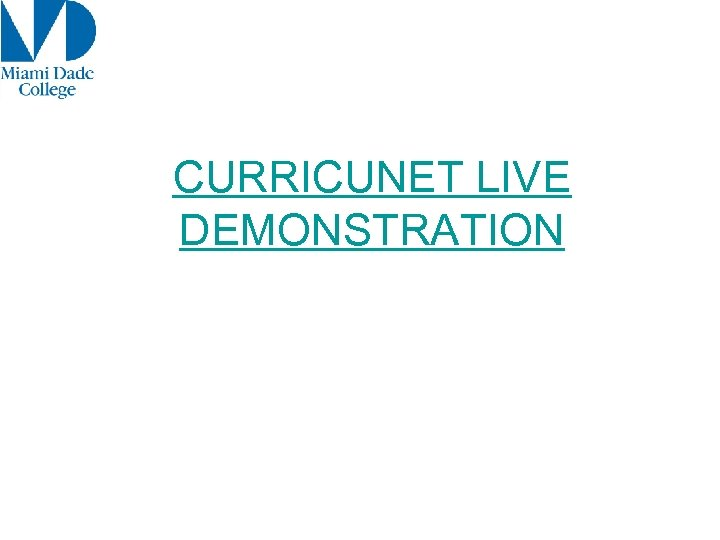 CURRICUNET LIVE DEMONSTRATION