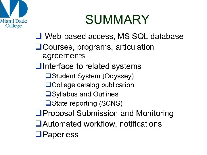 SUMMARY q Web-based access, MS SQL database q Courses, programs, articulation agreements q Interface