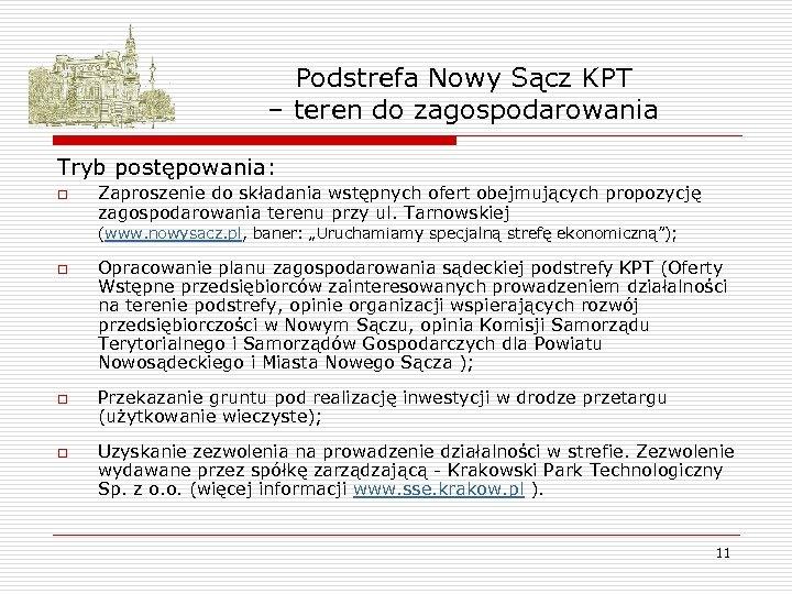 Podstrefa Nowy Sącz KPT – teren do zagospodarowania Tryb postępowania: o Zaproszenie do składania