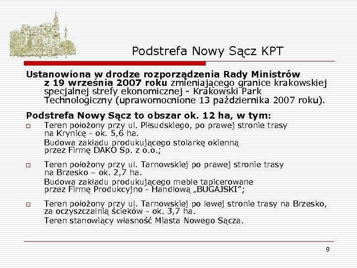 Podstrefa Nowy Sącz KPT Ustanowiona w drodze rozporządzenia Rady Ministrów z 19 września 2007