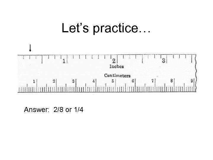 Let's practice… Answer: 2/8 or 1/4