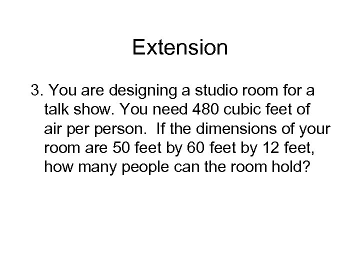 Extension 3. You are designing a studio room for a talk show. You need