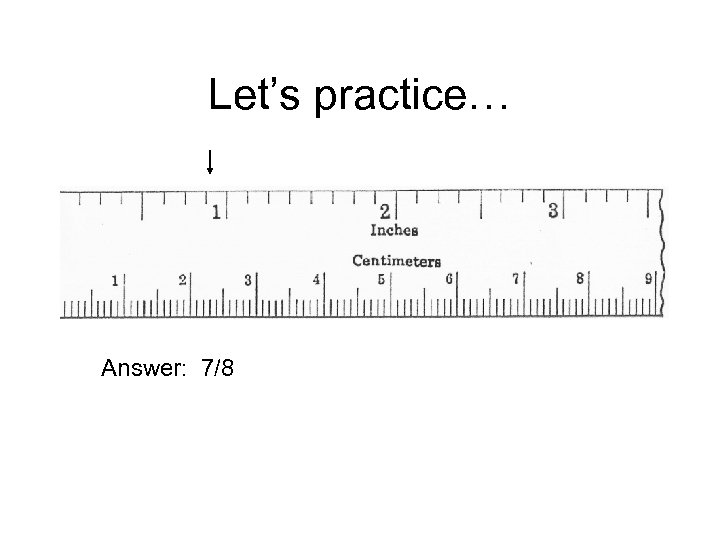 Let's practice… Answer: 7/8