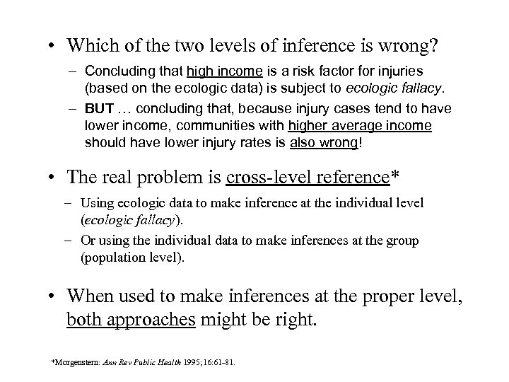 • Which of the two levels of inference is wrong? – Concluding that
