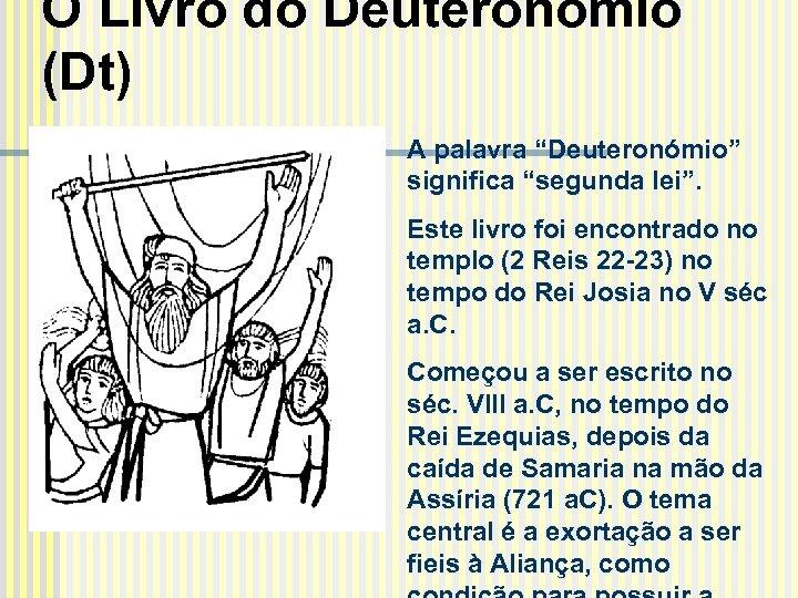 """O Livro do Deuteronómio (Dt) A palavra """"Deuteronómio"""" significa """"segunda lei"""". Este livro foi"""