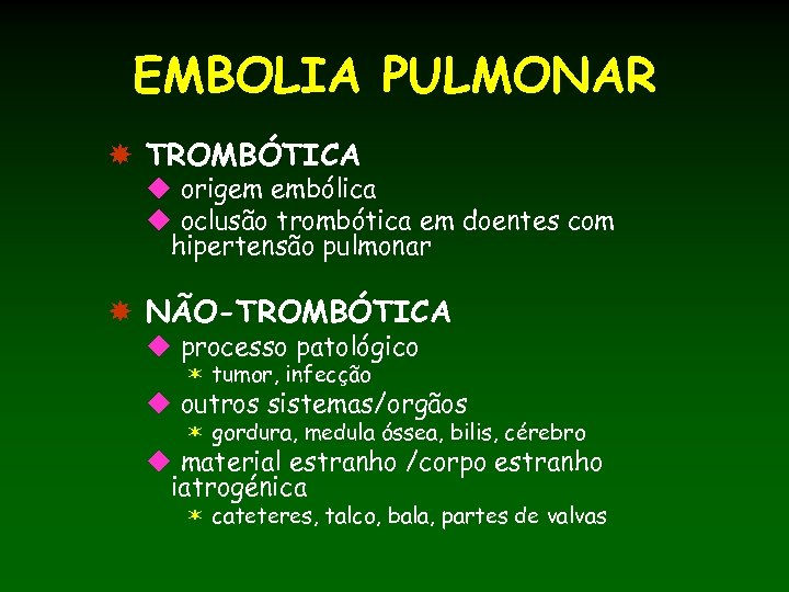 EMBOLIA PULMONAR TROMBÓTICA u origem embólica u oclusão trombótica em doentes com hipertensão pulmonar
