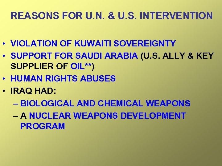 REASONS FOR U. N. & U. S. INTERVENTION • VIOLATION OF KUWAITI SOVEREIGNTY •