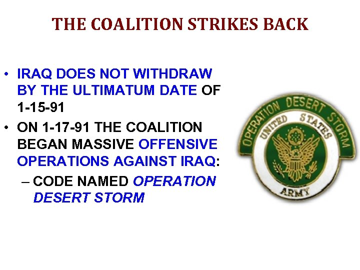 THE COALITION STRIKES BACK • IRAQ DOES NOT WITHDRAW BY THE ULTIMATUM DATE OF
