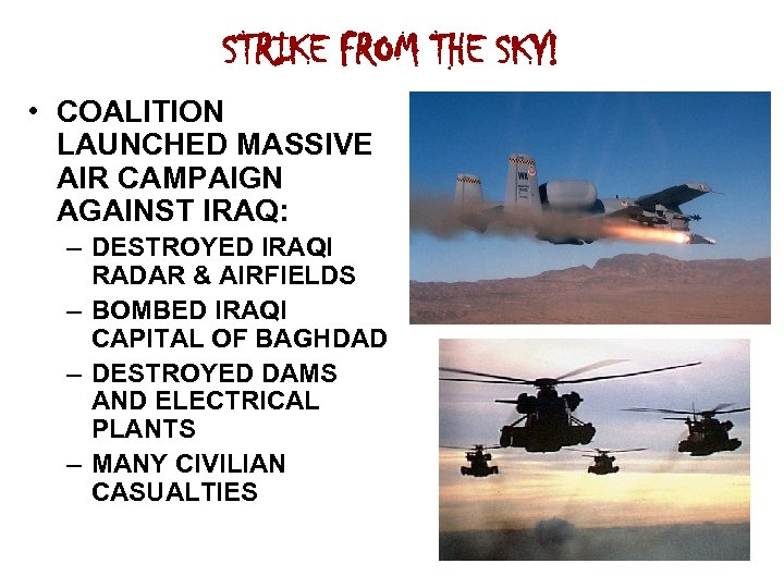 STRIKE FROM THE SKY! • COALITION LAUNCHED MASSIVE AIR CAMPAIGN AGAINST IRAQ: – DESTROYED