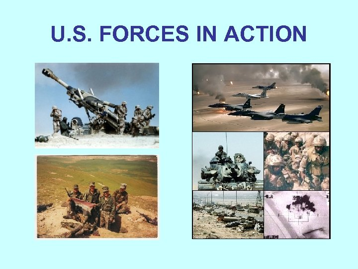 U. S. FORCES IN ACTION