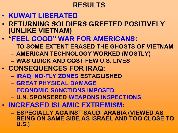 """RESULTS • KUWAIT LIBERATED • RETURNING SOLDIERS GREETED POSITIVELY (UNLIKE VIETNAM) • """"FEEL GOOD"""""""