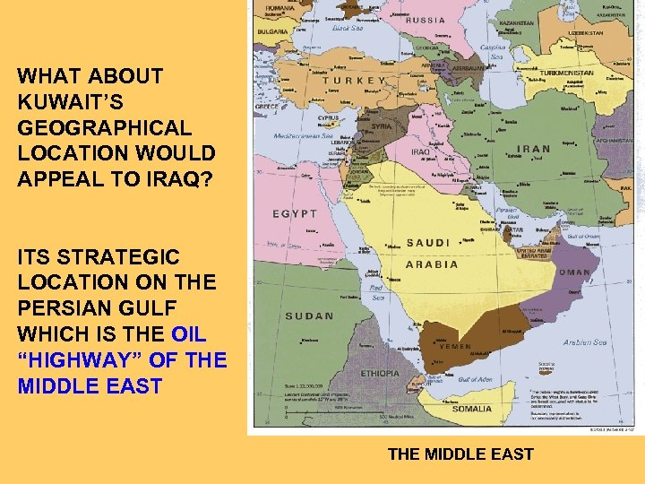 WHAT ABOUT KUWAIT'S GEOGRAPHICAL LOCATION WOULD APPEAL TO IRAQ? ITS STRATEGIC LOCATION ON THE
