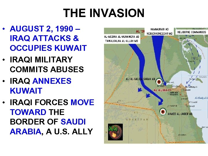 THE INVASION • AUGUST 2, 1990 – IRAQ ATTACKS & OCCUPIES KUWAIT • IRAQI