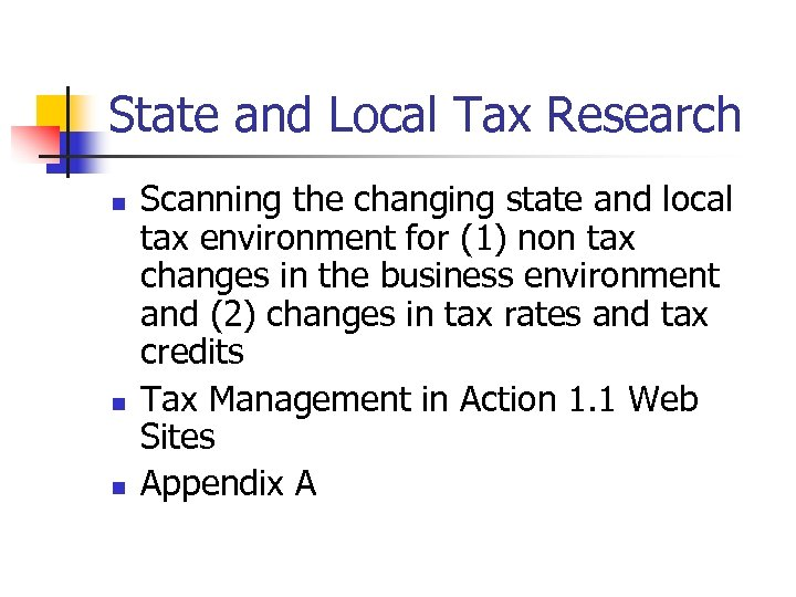 State and Local Tax Research n n n Scanning the changing state and local