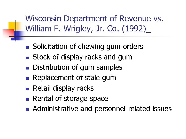 Wisconsin Department of Revenue vs. William F. Wrigley, Jr. Co. (1992)_ n n n
