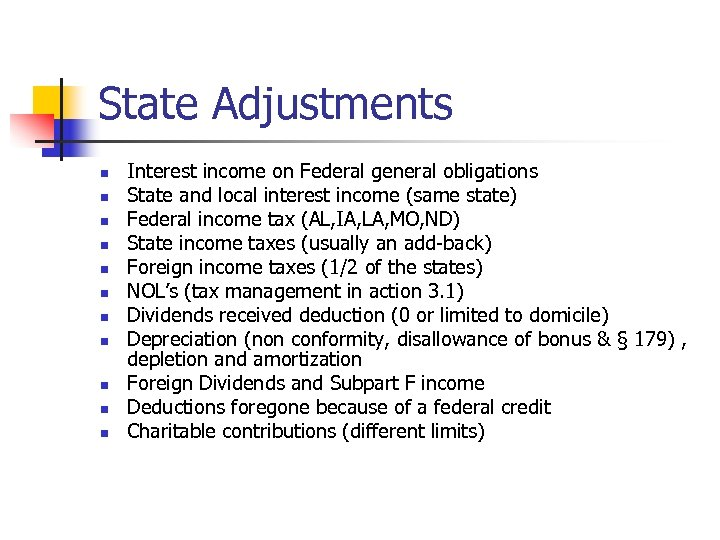 State Adjustments n n n Interest income on Federal general obligations State and local