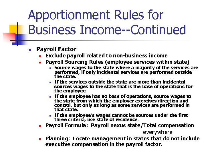 Apportionment Rules for Business Income--Continued n Payroll Factor n n Exclude payroll related to