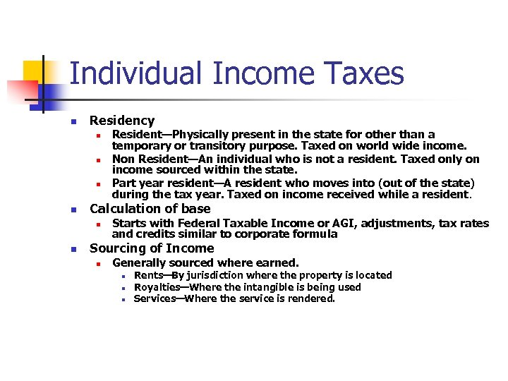 Individual Income Taxes n Residency n n Calculation of base n n Resident—Physically present
