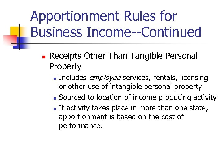 Apportionment Rules for Business Income--Continued n Receipts Other Than Tangible Personal Property n n