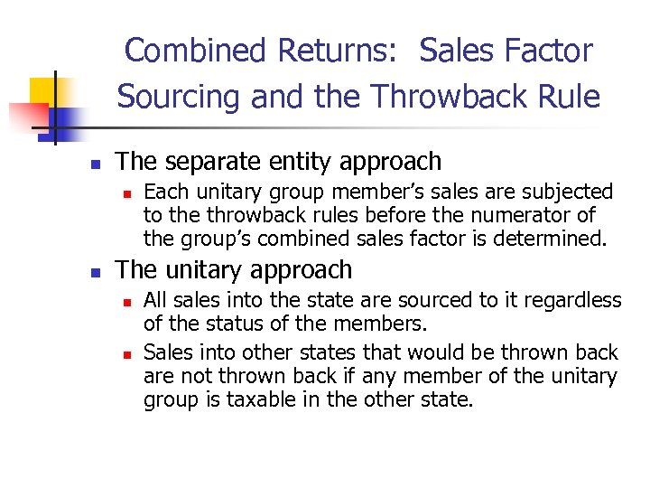 Combined Returns: Sales Factor Sourcing and the Throwback Rule n The separate entity approach