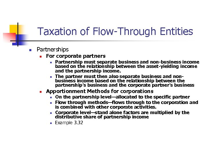 Taxation of Flow-Through Entities n Partnerships n For corporate partners n n n Partnership