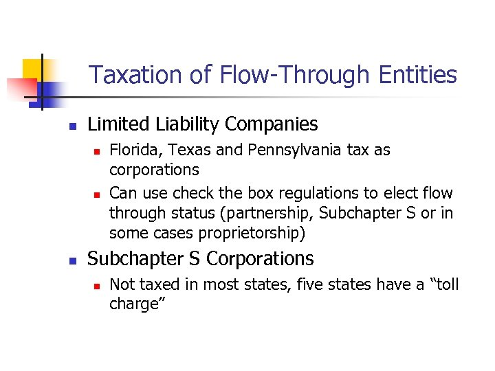 Taxation of Flow-Through Entities n Limited Liability Companies n n n Florida, Texas and