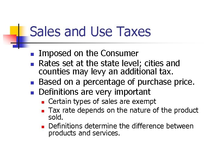 Sales and Use Taxes n n Imposed on the Consumer Rates set at the