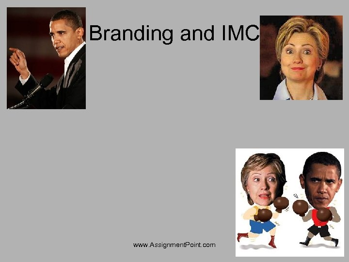 Branding and IMC www. Assignment. Point. com