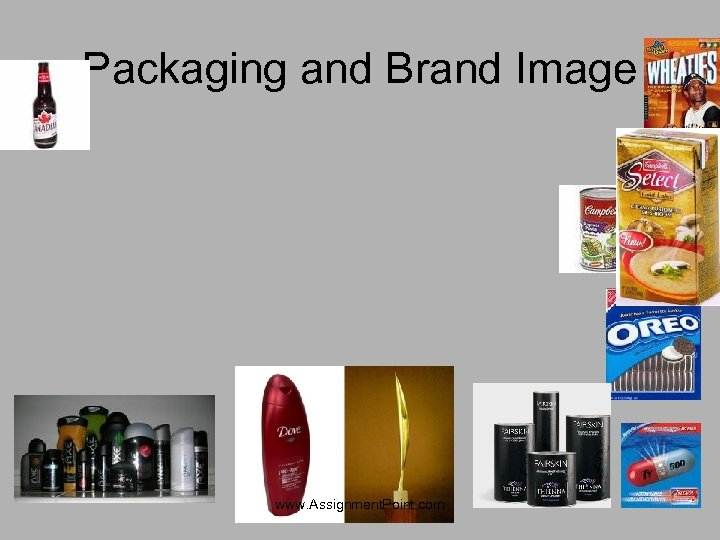 Packaging and Brand Image www. Assignment. Point. com