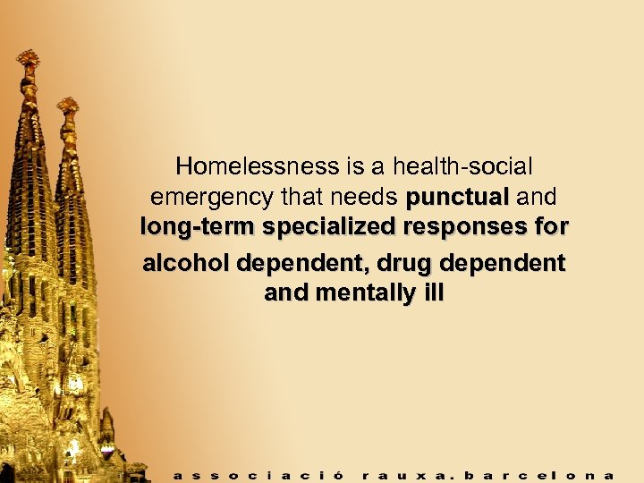Homelessness is a health-social emergency that needs punctual and long-term specialized responses for alcohol
