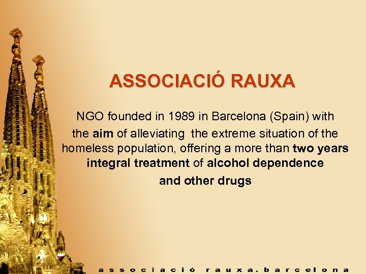 ASSOCIACIÓ RAUXA NGO founded in 1989 in Barcelona (Spain) with the aim of alleviating