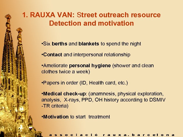 1. RAUXA VAN: Street outreach resource Detection and motivation • Six berths and blankets