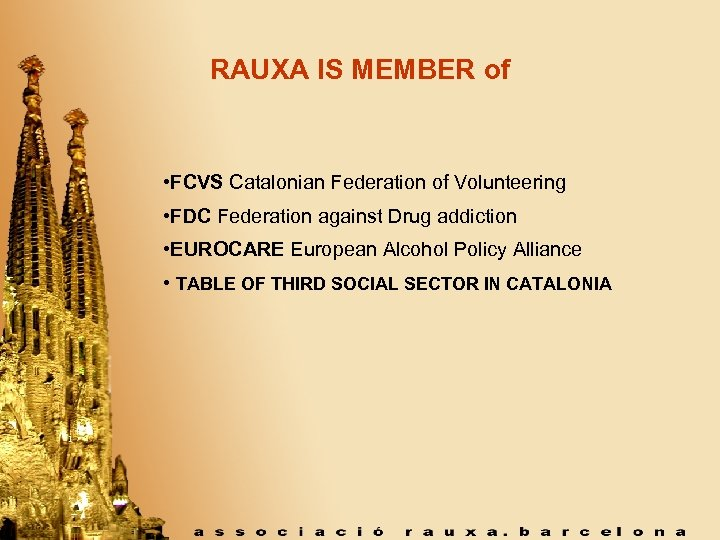 RAUXA IS MEMBER of • FCVS Catalonian Federation of Volunteering • FDC Federation against
