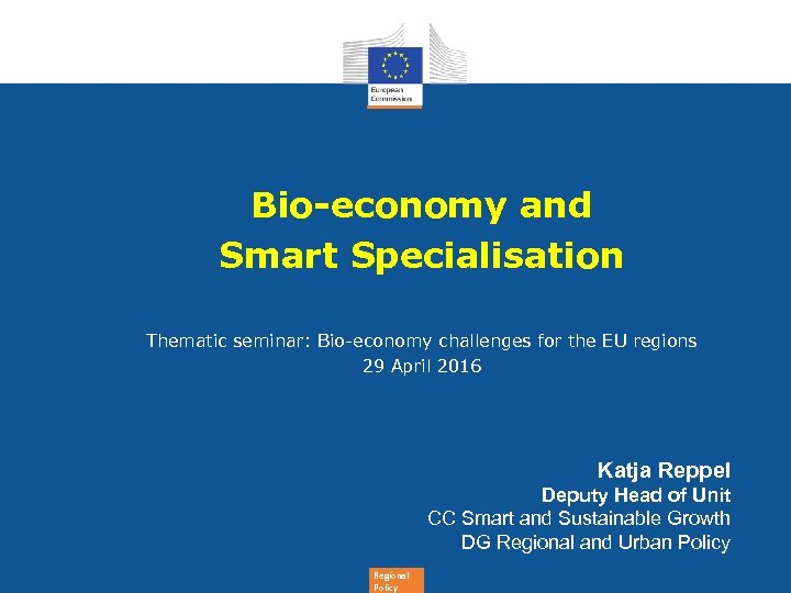Bio-economy and Smart Specialisation Thematic seminar: Bio-economy challenges for the EU regions 29 April