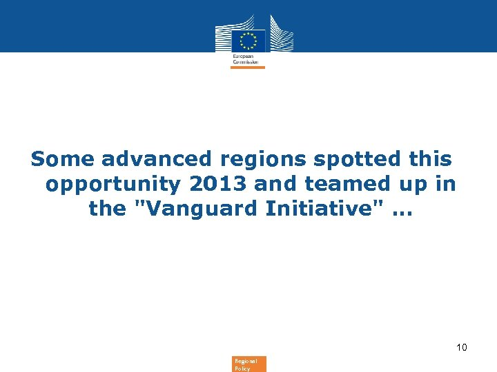 Some advanced regions spotted this opportunity 2013 and teamed up in the