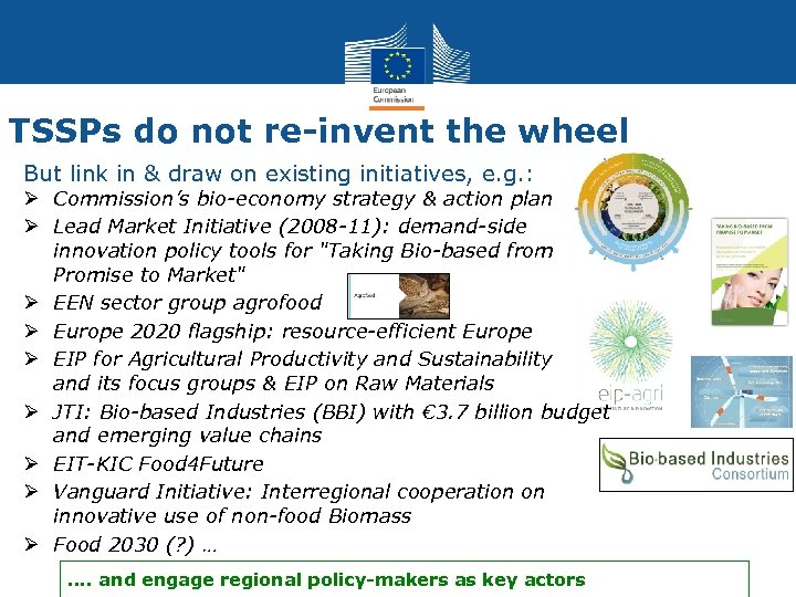 TSSPs do not re-invent the wheel But link in & draw on existing initiatives,