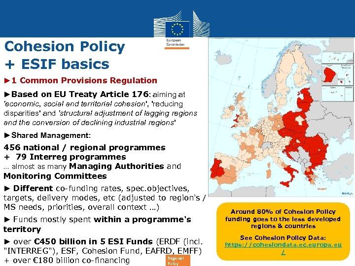 Cohesion Policy + ESIF basics ► 1 Common Provisions Regulation ►Based on EU Treaty