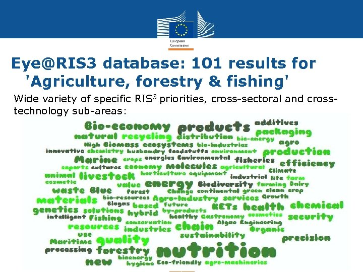 Eye@RIS 3 database: 101 results for 'Agriculture, forestry & fishing' Wide variety of specific